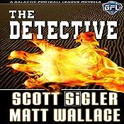 The Detective: The Galactic Football League Novellas | Matt Wallace, Scott Sigler