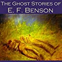 The Ghost Stories of E. F. Benson (       UNABRIDGED) by E. F. Benson Narrated by Cathy Dobson