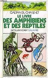 Le  Livre des amphibiens et des reptiles