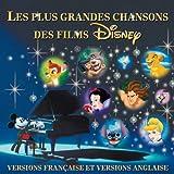 Les Plus Grandes Chansons Des Films Disney (Versions Française et Versions Anglaise)