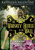 The Whiskey Bottle in the Wall: Volume 3 (Secrets of Marienstadt)