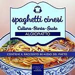 Spaghetti Cinesi [Chinese Noodles]: Audiopiatto [Audio-Plate] | Maria Chironi
