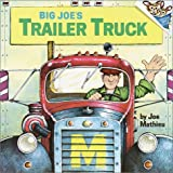 Big Joe's Trailer Truck (Random House Picturebacks) (0613231511) by Mathieu, Joe