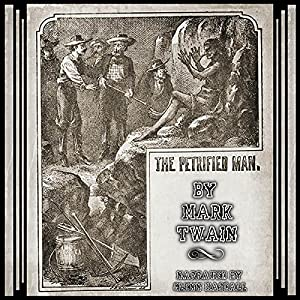 The Petrified Man | [Mark Twain]