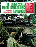 The Large-Scale Model Railroading Handbook (0801982294) by Schleicher, Robert