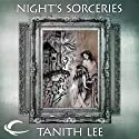 Night's Sorceries: Tales from the Flat Earth, Book Five (       UNABRIDGED) by Tanith Lee Narrated by Susan Duerdan