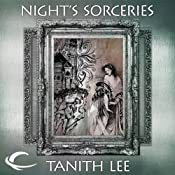 Night's Sorceries: Tales from the Flat Earth, Book Five | [Tanith Lee]