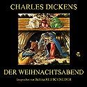 Der Weihnachtsabend Hörbuch von Charles Dickens Gesprochen von: Bettina Reifschneider
