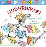img - for By Mary Elise Monsell Underwear! (Brdbk) [Board book] book / textbook / text book