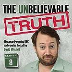 The Unbelievable Truth, Series 8 | Jon Naismith,Graeme Garden