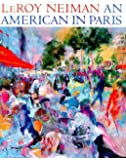LeRoy Neiman: An American in Paris (Un Américain à Paris)