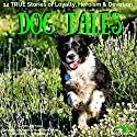 Dog Tales: 12 True Dog Stories of Loyalty, Heroism and Devotion: Book 5 Audiobook by John Hodges Narrated by Patricia Mary Hoeksema