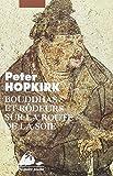 Bouddhas et rôdeurs sur la route de la soie (French Edition) (2877302156) by Hopkirk, Peter