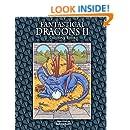Fantastical Dragons II: Coloring Book