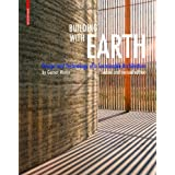 Building with Earth: Design and Technology of a Sustainable Architecture ~ Gernot Minke