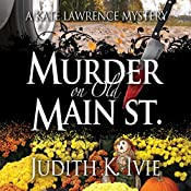 Murder on Old Main Street: Kate Lawrence Mystery | Judith K. Ivie