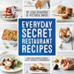 Everyday Secret Restaurant Recipes: F...