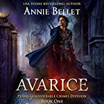 Avarice: Pyrrh Considerable Crimes Division, Book 1 | Annie Bellet