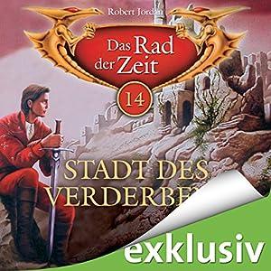 Stadt des Verderbens (Das Rad der Zeit 14) Audiobook