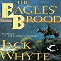 The Eagles' Brood: Camulod Chronicles, Book 3 Audiobook by Jack Whyte Narrated by Kevin Pariseau
