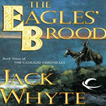 The Eagles' Brood: Camulod Chronicles, Book 3 (       UNABRIDGED) by Jack Whyte Narrated by Kevin Pariseau