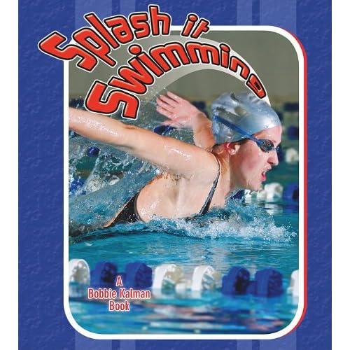 Splash It Swimming (Sports Starters (Crabtree Paperback))