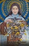 img - for 33 Days to Merciful Love: A Do-It-Yourself Retreat in Preparation for Consecration to Divine Mercy book / textbook / text book