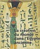 echange, troc Marie-Astrid Calmette - Création du monde dans l'Égypte ancienne