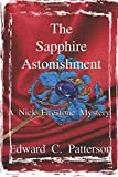 img - for The Sapphire Astonishment - A Nick Firestone Mystery (The Nick Firestone Mysteries) (Volume 1) book / textbook / text book