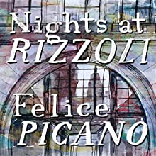 Nights at Rizzoli (       UNABRIDGED) by Felice Picano Narrated by Aaron Abano