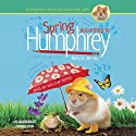Spring According to Humphrey: According to Humphrey, Book 12 Audiobook by Betty G. Birney Narrated by William Dufris