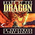 Death of the Dragon: Forgotten Realms: Cormyr Saga, Book 3 Audiobook by Ed Greenwood, Troy Denning Narrated by J. P. Linton