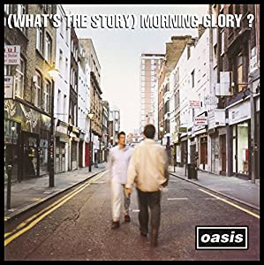 (What's The Story) Morning Glory? [Deluxe Edition]