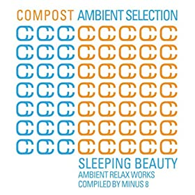 Compost Ambient Selection - Sleeping Beauty - compiled by Minus 8