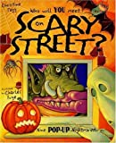 Who Will You Meet in Scary Street?: Nine Pop-Up Nightmares Hardcover September 1, 2001