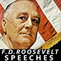 FDR: Selected Speeches of President Franklin D Roosevelt  by Franklin D. Roosevelt Narrated by Franklin D. Roosevelt