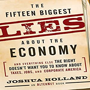 The Fifteen Biggest Lies About the Economy Audiobook