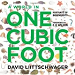 A World in One Cubic Foot: Portraits...