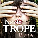 Blame Audiobook by Nicole Trope Narrated by Susan Strafford