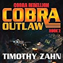 Cobra Outlaw: Cobra Rebellion, Book 2 (       UNABRIDGED) by Timothy Zahn Narrated by Stefan Rudnicki