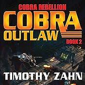 Cobra Outlaw: Cobra Rebellion, Book 2   Timothy Zahn