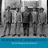 The Lee Thompson Ska Orchestra The Benevolence Of Sister Mary Ignatius by The Lee Thompson Ska Orchestra (2013) Audio CD
