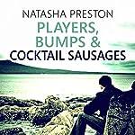 Players, Bumps and Cocktail Sausages: Silence, Book 3 | Natasha Preston