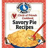Circle of Friends Cookbook - 25 Savory Pie Recipes ~ Gooseberry Patch