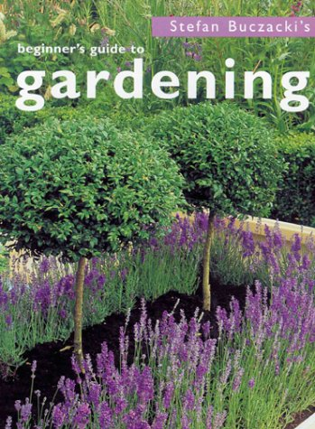 Beginner's Guide to Gardening (Conran Value Editions), Stefan Buczacki