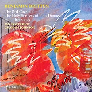 Britten: The Red Cockatoo, The Holy Sonnets of John Donne and Other Songs