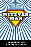 Mitzvah Man (Modern Jewish Literature and Culture)
