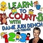 Learn to Count with Dame Judi Dench and Friends Hörbuch von Tim Firth Gesprochen von: Judi Dench