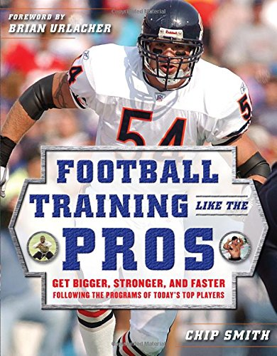 Football Training Like The Pros: Get Bigger, Stronger, And Faster Following The Programs Of Today'S Top Players front-1029674