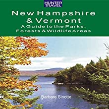 New Hampshire & Vermont: A Guide to the State Parks, Forests, & Wildlife Areas (       UNABRIDGED) by Barbara Sinotte Narrated by Bill Georato
